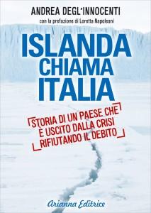 ISLANDA CHIAMA ITALIA Storia di un paese che è uscito dalla crisi rifiutando il debito di Andrea Degl'Innocenti