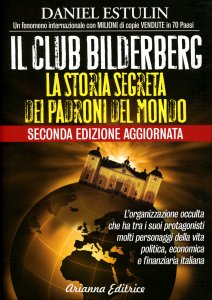 IL CLUB BILDERBERG La storia segreta dei padroni del mondo di Daniel Estulin