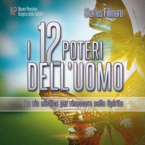 I 12 Poteri dell'Uomo (Audiolibro Mp3)