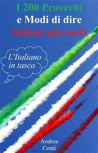 I 200 Proverbi e Modi di Dire Italiani Più Usati (eBook)