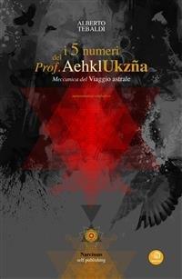 I 5 Numeri del Prof. Aehkl Ukzña (eBook)