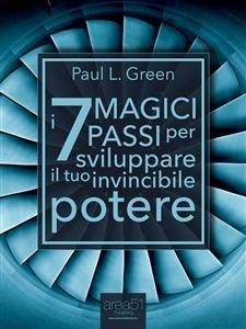 I 7 Magici Passi per Sviluppare il Tuo Invincibile Potere (eBook)