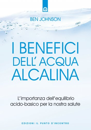 I Benefici dell'Acqua Alcalina (eBook)