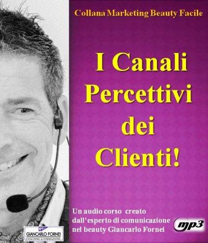 I Canali Percettivi dei Clienti (Audiocorso Mp3)