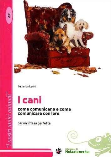 I Cani, come Comunicano e come Comunicare con Loro