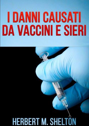 I Danni Causati da Vaccini e Sieri (eBook)
