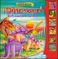I Dinosauri: Stefi Cucciolo Curioso