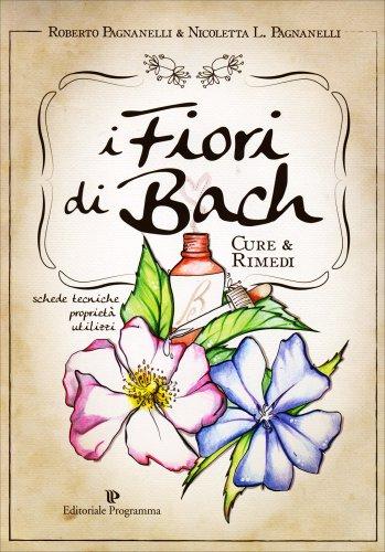 I Fiori di Bach - Cure e Rimedi
