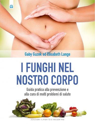 I Funghi nel Nostro Corpo (eBook)