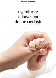 I Genitori e l'Educazione dei Propri Figli (eBook)