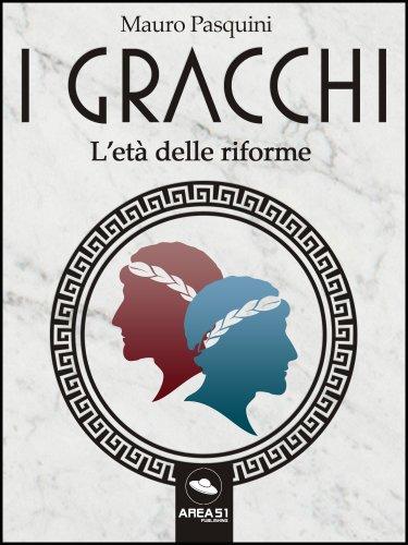I Gracchi. L'età delle riforme (eBook)