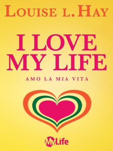 I Love My Life - Amo la Mia Vita (eBook)