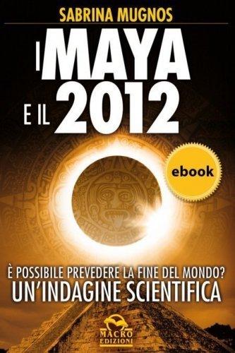 I Maya e il 2012 (eBook)