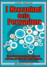 I Meccanismi Della Persuasione (eBook)