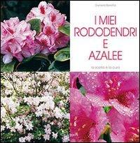 I Miei Rododendri e Azalee
