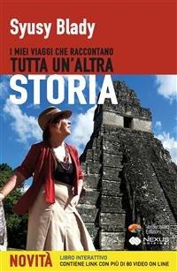 I Miei Viaggi che Raccontano Tutta un'Altra Storia (eBook)
