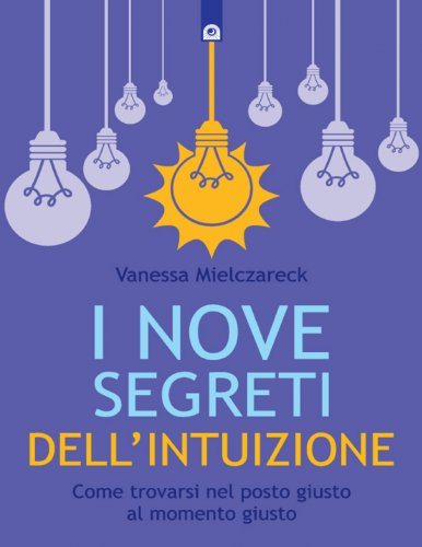 I Nove Segreti dell'Intuizione (eBook)