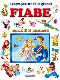 I Protagonisti delle Grandi Fiabe (eBook)