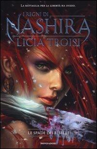 I Regni di Nashira - Vol. 2: Le Spade dei Ribelli