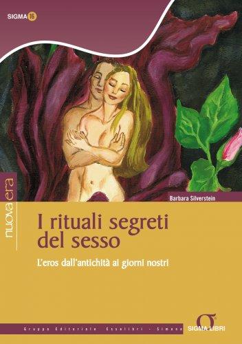 I Rituali Segreti del Sesso (eBook)
