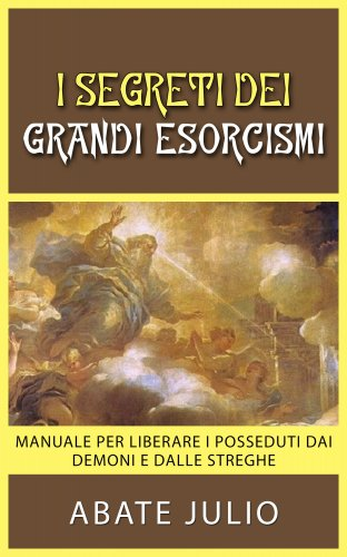 I Segreti dei Grandi Esorcismi (eBook)