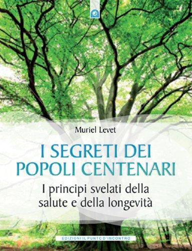 I Segreti dei Popoli Centenari (eBook)