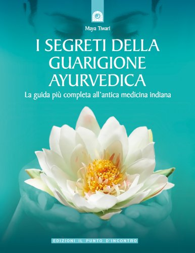 I Segreti della Guarigione Ayurvedica (eBook)