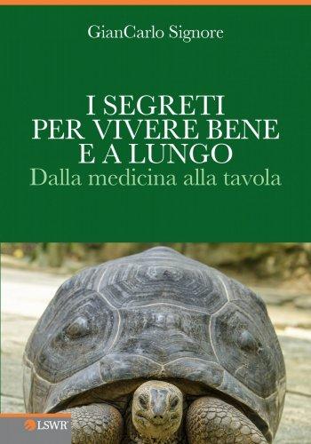 I Segreti per Vivere Bene e a Lungo (eBook)