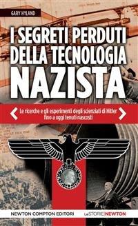 I Segreti Perduti della Tecnologia Nazista (eBook)