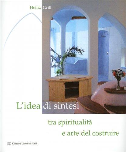 L'Idea di Sintesi tra Spiritualità e Arte del Costruire