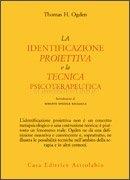 La Identificazione Proiettiva e la Tecnica Psicoterapeutica