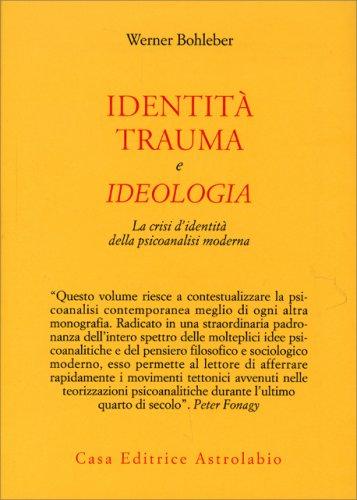 Identità, Trauma e Ideologia