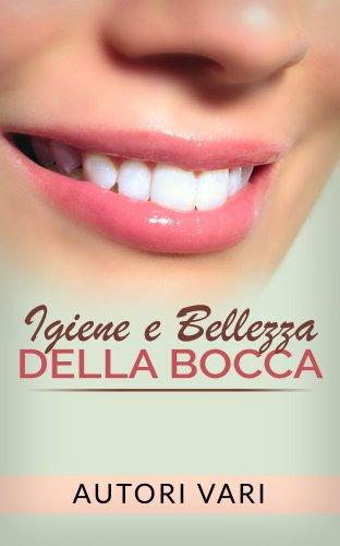 Igiene e Bellezza della Bocca (eBook)