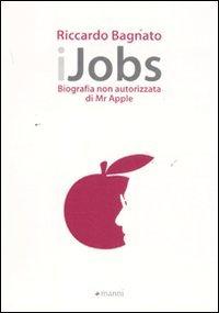 iJobs: Biografia Non Autorizzata di Mr. Apple