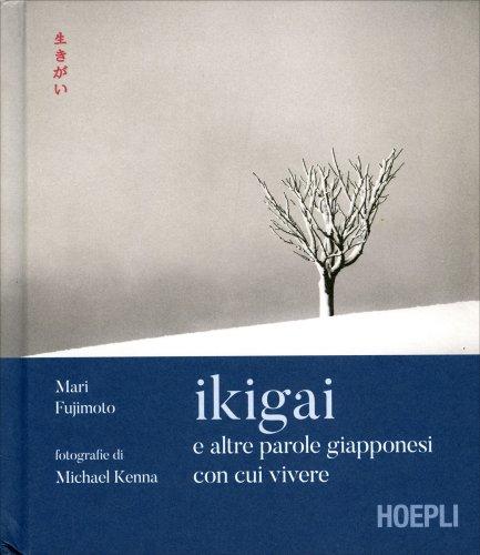 Ikigai e Altre Parole Giapponesi con cui Vivere