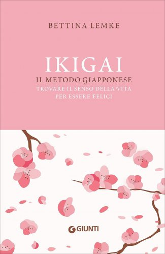 Ikigai - Il Metodo Giapponese