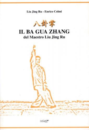 Il Ba Gua Zhang del Maestro Lui Jin Ru