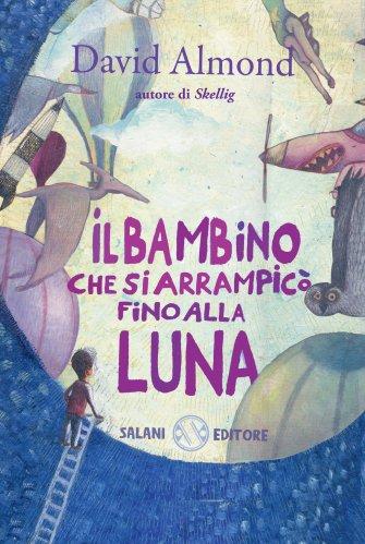 Il Bambino che Si Arrampicò Fino alla Luna (eBook)