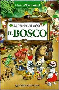 Le Storie del Bosco - Il Bosco