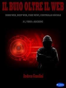 Il Buio Oltre il Web (eBook)