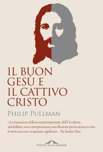 Il Buon Gesù e il Cattivo Cristo (eBook)