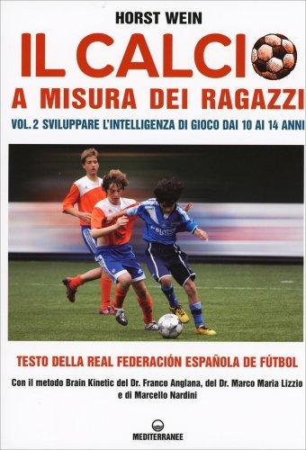 Il Calcio a Misura dei Ragazzi - Volume 2