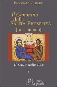 Il Cammino della Santa Presenza (In Cammino) - Vol. 2