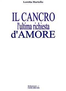 Il Cancro, l'Ultima Richiesta d'Amore (eBook)