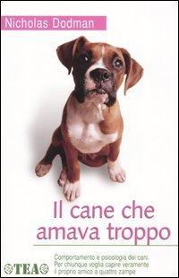 Il Cane Che Amava Troppo