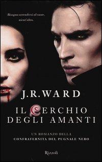 Il Cerchio degli Amanti. La Confraternita del Pugnale Nero. Vol.11