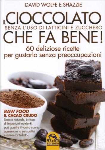 Il Cioccolato che fa Bene! (Senza l'Uso di Latticini e Zucchero)