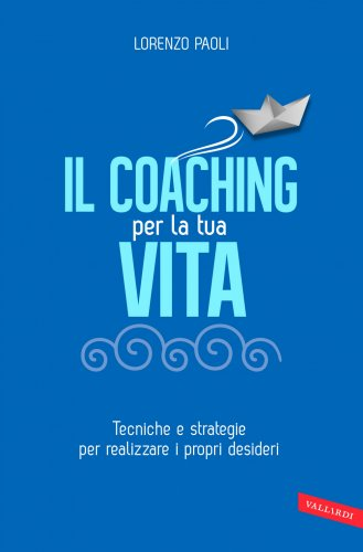 Il Coaching per la Tua Vita (eBook)