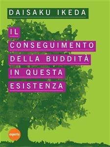 Il Conseguimento della Buddità in Questa Esistenza (eBook)