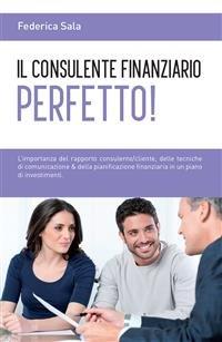 Il Consulente Finanziario Perfetto! (eBook)